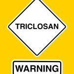Το χημικό συστατικό triclosan και πάλι στην πυρά